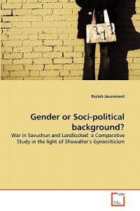 Gender or Socio-Political Background? War in Savushun and Landlocked