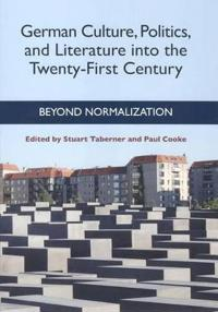 German Culture, Politics, and Literature into the Twenty-First Century