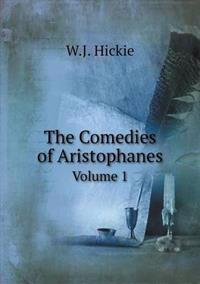 The Comedies of Aristophanes Volume 1