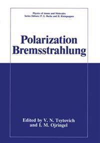 Polarization Bremsstrahlung