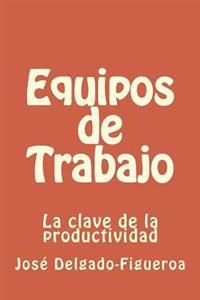 Equipos de Trabajo: La Clave de La Productividad