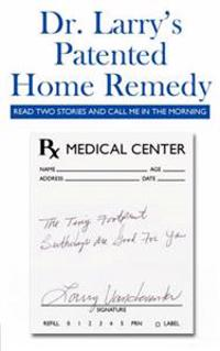 Dr. Larry's Patented Home Remedy