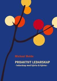 Proaktivt ledarskap : ledarskap med hjärta & hjärna - Michael Wolde   Laserbodysculptingpittsburgh.com