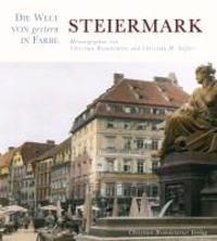 Steiermark - Die Welt von gestern in Farbe