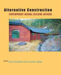 Alternative Construction: Contemporary Natural Building Methods