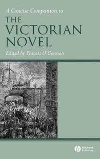 A Concise Companion to the Victorian Novel