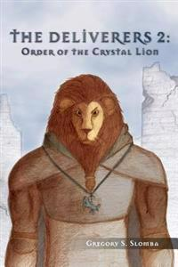 The Deliverers 2: Order of the Crystal Lion