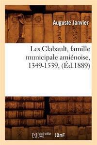 Les Clabault, Famille Municipale Ami�noise, 1349-1539, (�d.1889)