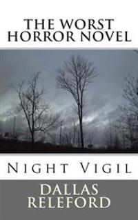 The Worst Horror Novel: Night Vigil