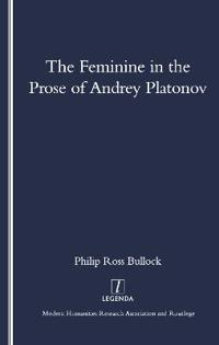 The Feminine in the Prose of Andrey Platonov