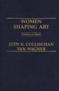 Women Shaping Art