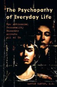 The Psychopathy of Everyday Life