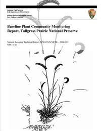 Baseline Plant Community Monitoring Report, Tallgrass Prairie National Preserve