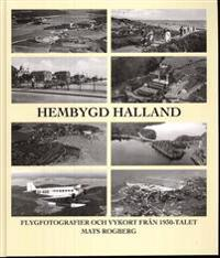 Hembygd Halland : flygfotografier och vykort från 1930-talet