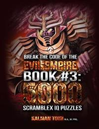 Break the Code of the Evil Empire Book #3: 5000 Scramblex IQ Puzzles