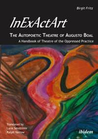 InExActArt - The Autopoietic Theatre of Augusto Boal