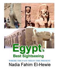 Egypt's Best Sightseeing: Where the Past Meets the Present