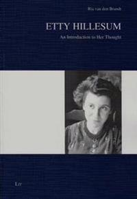 Etty Hillesum: An Introduction to Her Thought
