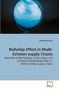Bullwhip Effect in Multi-Echelon Supply Chains
