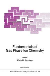 Fundamentals of Gas Phase Ion Chemistry