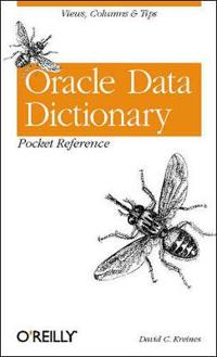 Oracle Data Dictionary Pocket Reference: Views, Columns & Tips