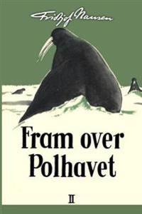 Fram over Polhavet II - Fridtjof Nansen | Inprintwriters.org