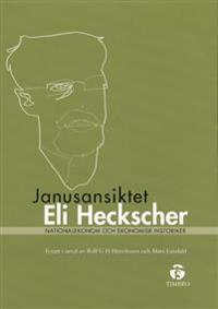 Janusansiktet Eli Heckscher - Nationalekonom och ekonomisk historiker