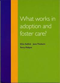 What Works in Adoption and Foster Care?