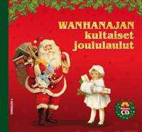 Wanhanajan kultaiset joululaulut (+cd)