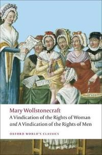 A Vindication of the Rights of Men/A Vindication of the Rights of Woman/An Historical and Moral View of the French Revolution