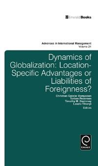Dynamics of Globalization: Location-Specific Advantages or Liabilities of Foreignness?
