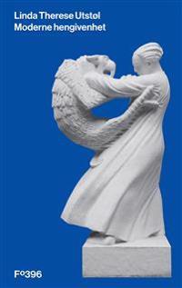 Moderne hengivenhet - Linda Therese Utstøl pdf epub