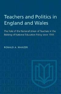 Teachers and Politics in England and Wales