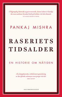 Raseriets tidsalder - Pankaj Mishra | Ridgeroadrun.org