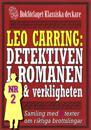 Leo Carring: Detektiven i romanen och verkligheten nr 2. Samling med tio texter om verkliga brott