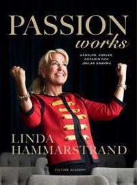 Passion works : känslor, ansvar, dopamin och jävlar anamma - Linda Hammarstrand pdf epub