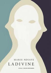 Ladivine - Marie NDiaye | Inprintwriters.org