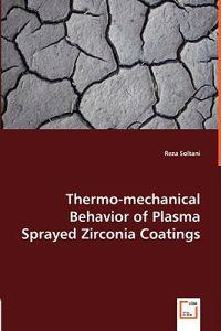 Thermo-mechanical Behavior of Plasma Sprayed Zirconia Coatings