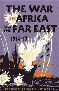 The War in Africa and the Far East, 1914-17