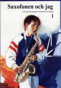 Saxofonen och Jag 1 - Lennart Peterson, Rune Stålspets pdf epub