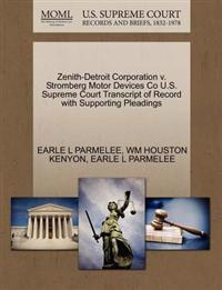 Zenith-Detroit Corporation V. Stromberg Motor Devices Co U.S. Supreme Court Transcript of Record with Supporting Pleadings
