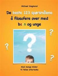 De beste 123 sporsmalene a filosofere over med barn og unge - Michael Siegmund | Ridgeroadrun.org