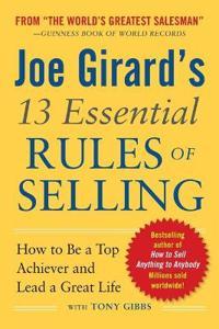 Joe Girard's 13 Essential Rules of Selling