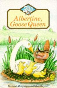 Albertine, Goose Queen