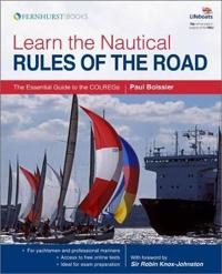 Learn the Nautical Rules of the Road : An Expert Guide to the COLREGs for a