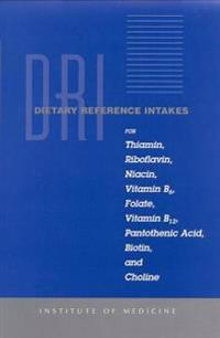 Dietary Reference Intakes for Thiamin, Riboflavin, Niacin, Vitamin B6, Folate, Vitamin B12, Pantothenic Acid, Biotin, and Choline