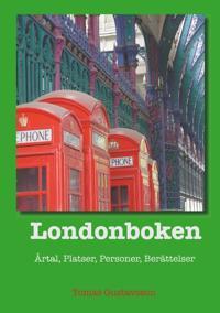 Londonboken : årtal, platser, personer, berättelser - Tomas Gustavsson pdf epub