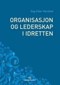 Organisasjon og lederskap i idretten - Dag Vidar Hanstad pdf epub