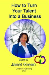 How to Turn Your Talent Into a Business