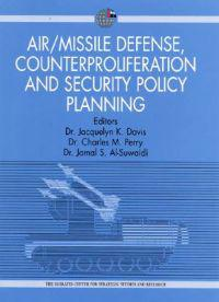 Air/Missile Defense, Counterproliferation and Security Policy Planning